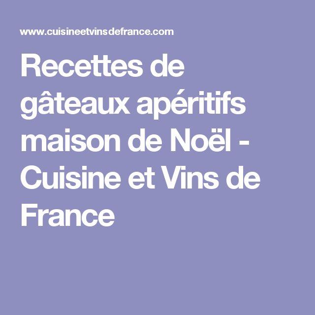 Recettes de gâteaux apéritifs maison de Noël - Cuisine et Vins de France