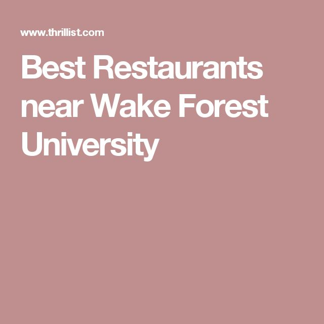Best Restaurants near Wake Forest University