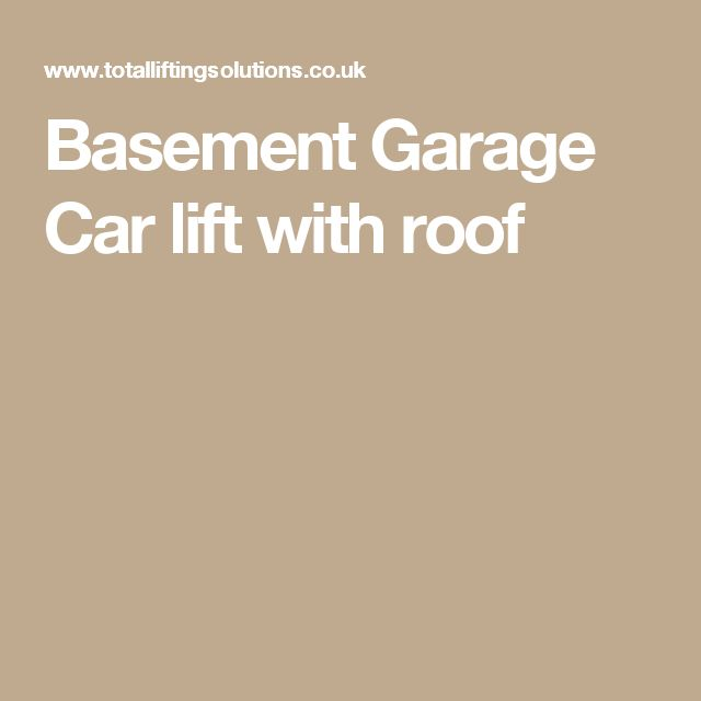 Basement Garage Car lift with roof