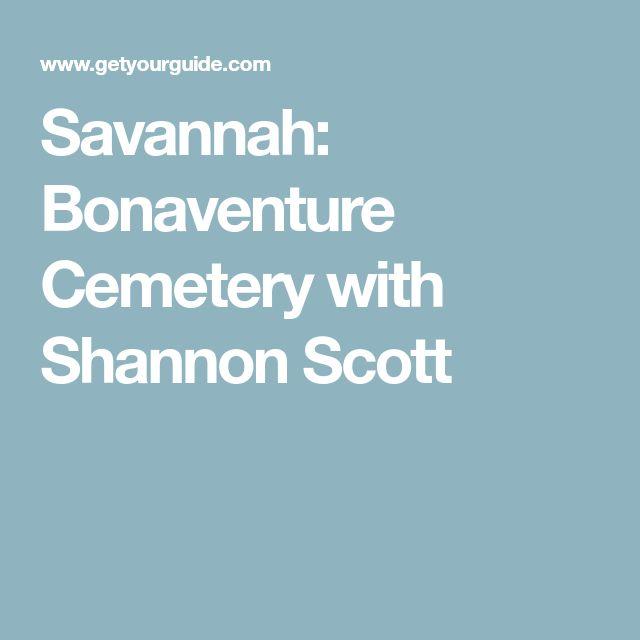 Savannah: Bonaventure Cemetery with Shannon Scott
