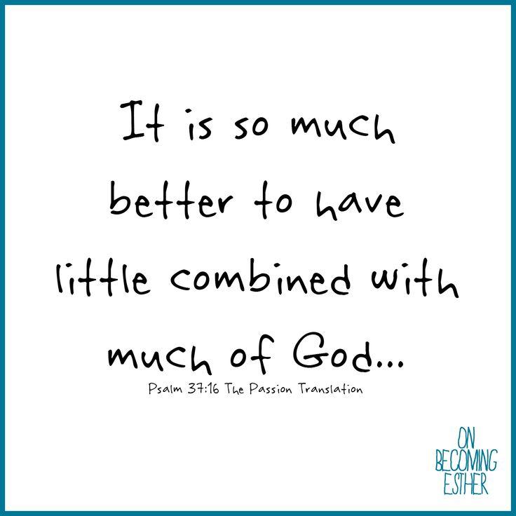 Psalm 37:16 The Passion Translation