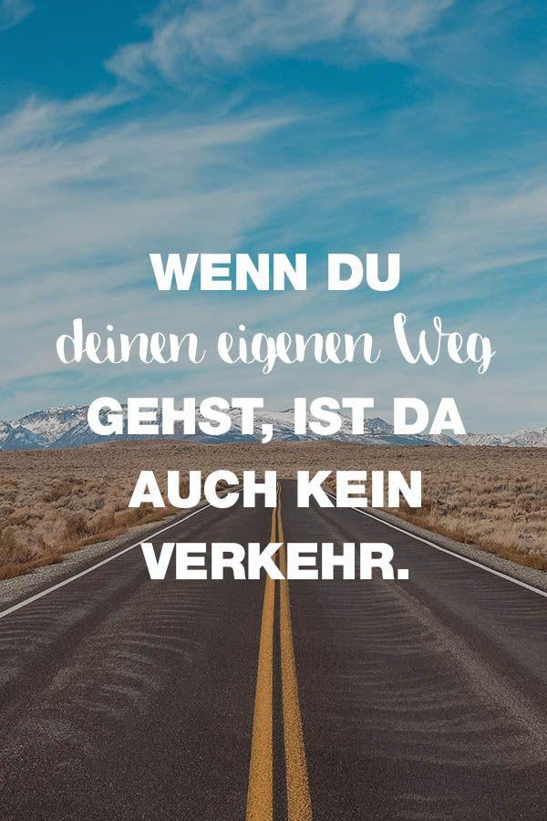 Visual Statements®️️️️️️️️️️️️️️ Wenn du deinen eigenen Weg gehst, ist da auch kein Verkehr. Sprüche/ Zitate/ Quotes/ Motivation/