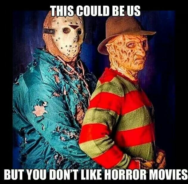 Classic Horror Movie Quotes: This Could Be Us, But You Don't Like Horror Movies Humor
