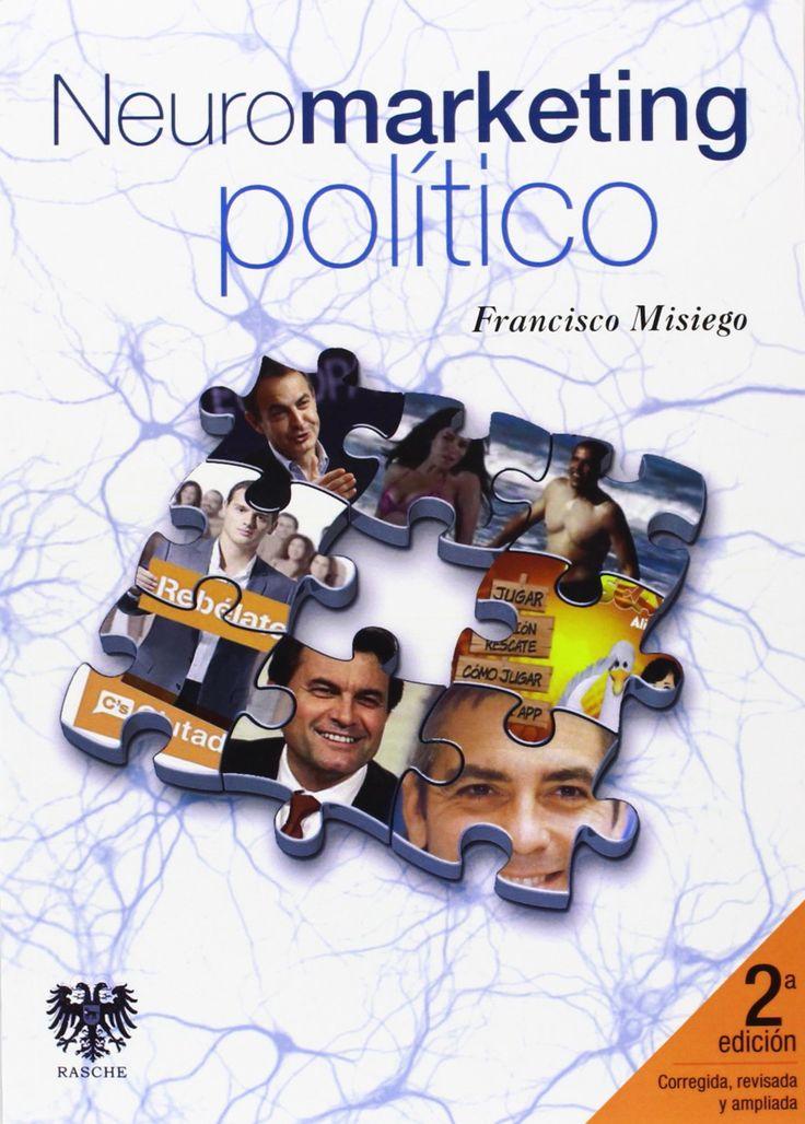 Neuromarketing Político.  Francisco Misiego. Máis información no catálogo: http://kmelot.biblioteca.udc.es/record=b1494836~S1*gag