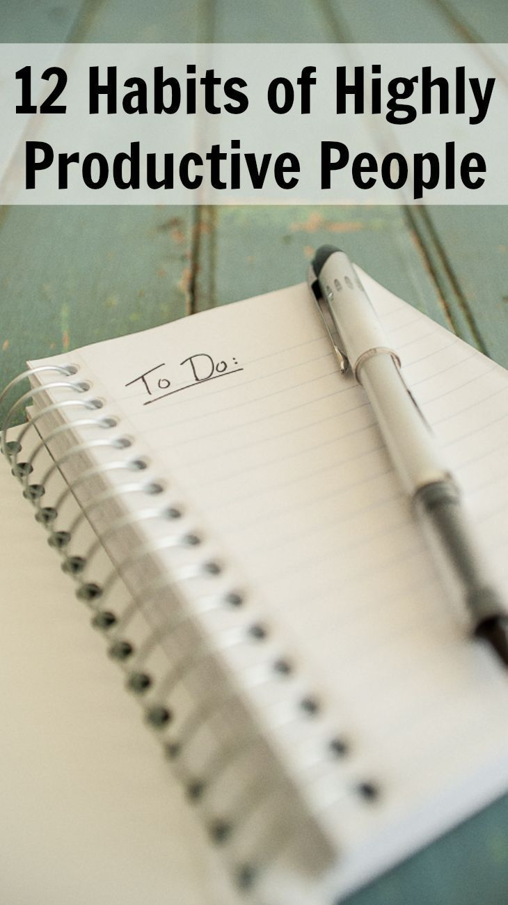 12 habits of highly productive people #productivity http://pickanytwo.net/habits-of-highly-productive-people/