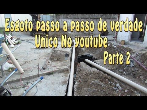 Esgoto Passo a passo Único no youtube parte 2 - YouTube