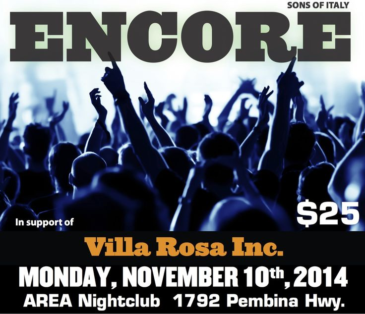 Thank you to Sons of Italy for hosting Encore in support of Villa Rosa on Monday, November 10, 2014 at AREA Nightclub, 1792 Pembina Highway, Winnipeg, Manitoba. Tickets are $25 and include a 3 course dinner, silent auction and entertainment by comedian Dan Verville. Doors open at 630 p.m. and dinner will be served at 700 p.m. Tickets are available at All Canad Inns Destination Centres or online at www.sonsofitaly.ca (sponsored by Mosaic Funeral Services).