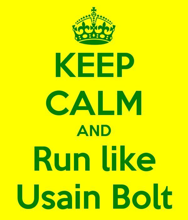 Keep calm and #run like Usain Bolt. #motivation