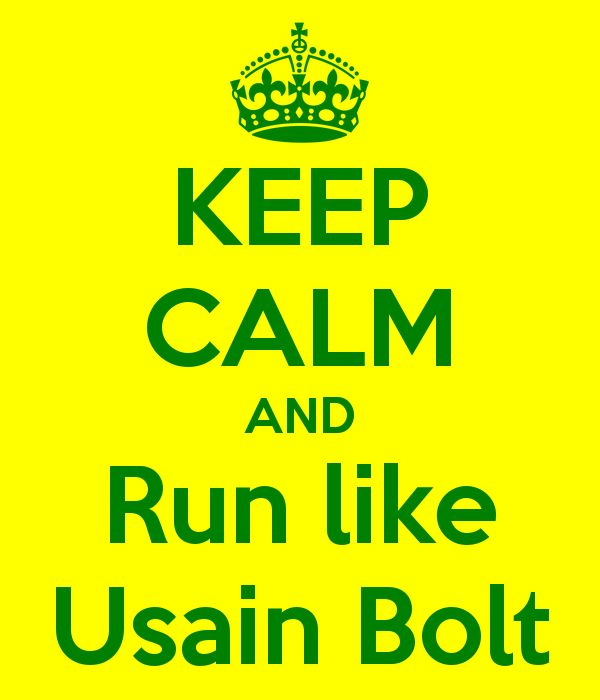 Keep calm and #run like Usain Bolt. #motivation