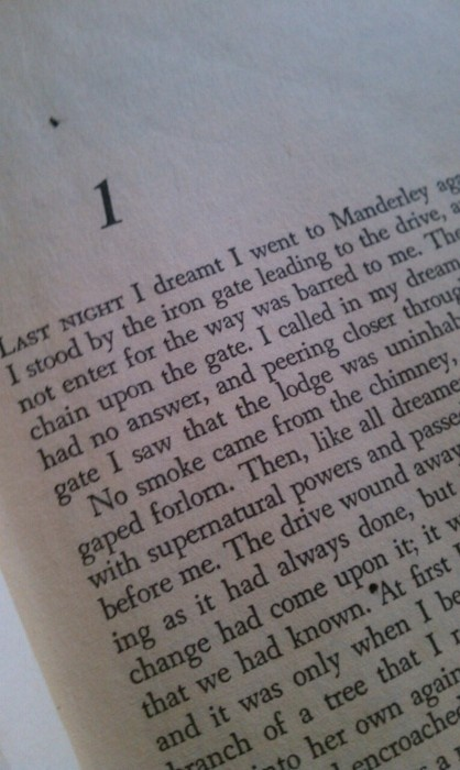 """Last night I dreamt I went to Manderley....""  Rebecca by Daphne du Maurier"