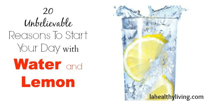 Lemon with water can be considered the best natural energy booster. 20 Unbelievable Reasons To Start Your Day With Water and Lemon.