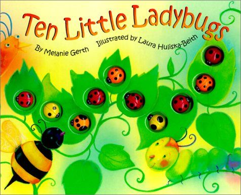 Ten Little Ladybugs by Melanie Gerth, illustrated by Laura Huliska-Beith.