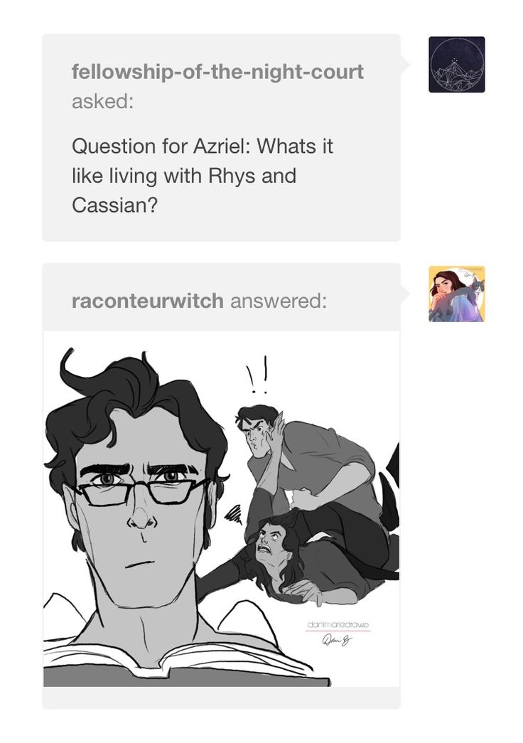 Azriel, what's it like living with Rhys and Cassian?