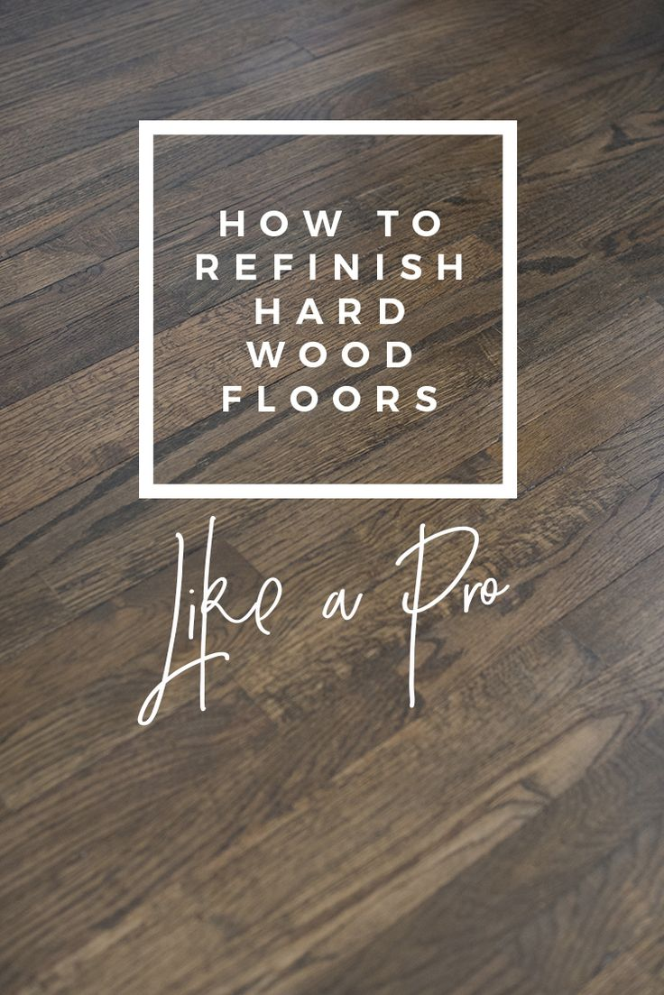 How To Refinish Hardwood Floors Like A Pro