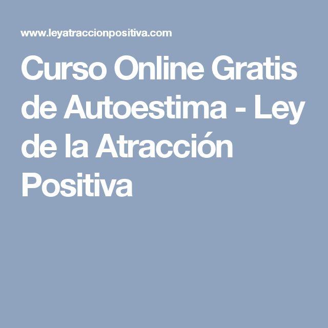 Curso Online Gratis de Autoestima - Ley de la Atracción Positiva