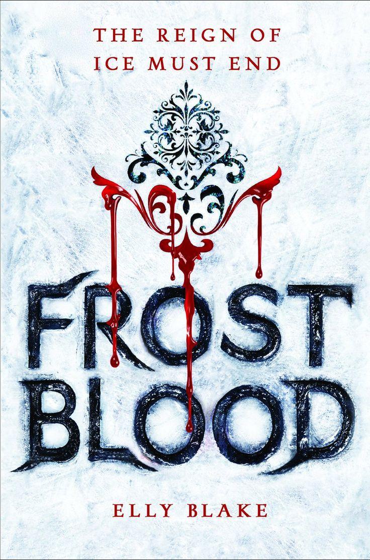 US #CoverReveal Frostblood (Frostblood Saga, #1) by Elly Blake