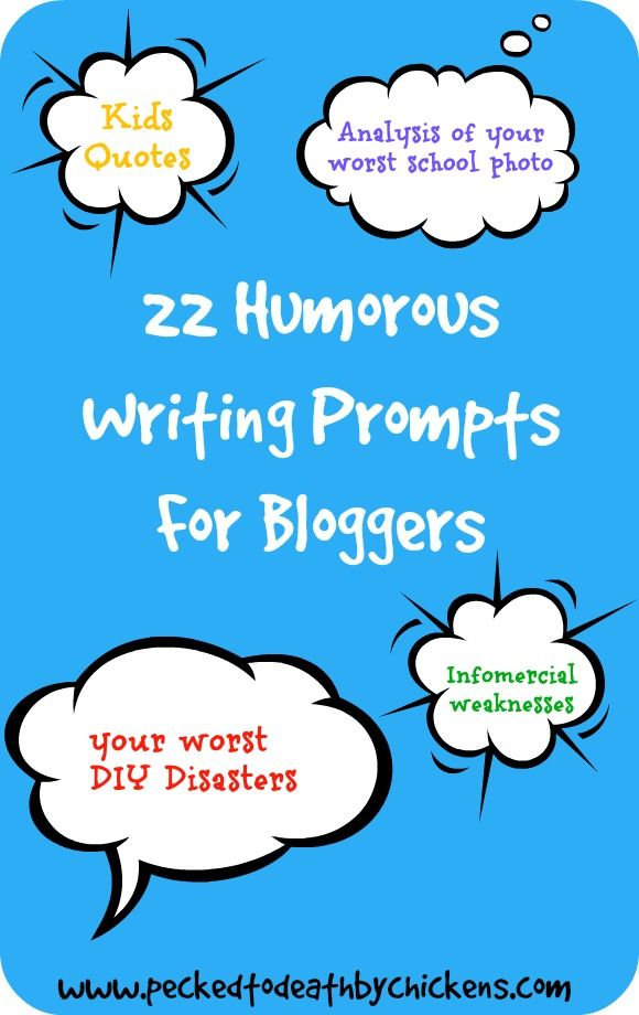 22 Humorous Writing Prompts For Bloggers - some of these I'm going to have to…