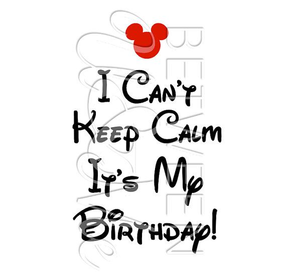 I Cant Keep Calm Its My Birthday Mickey Mouse By CleanCutStudio