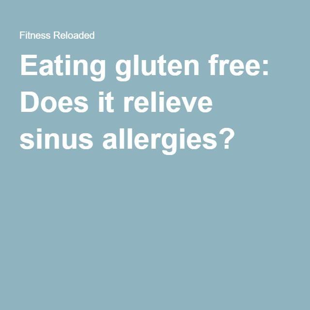 Eating gluten free: Does it relieve sinus allergies?