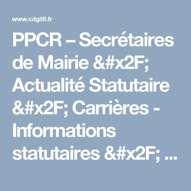 PPCR – Secrétaires de Mairie / Actualité Statutaire / Carrières - Informations statutaires / Statut - Carrière / Accueil - CDG56