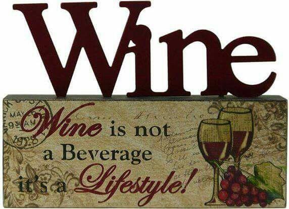 El vino no es una bebida, es un estilo de vida.