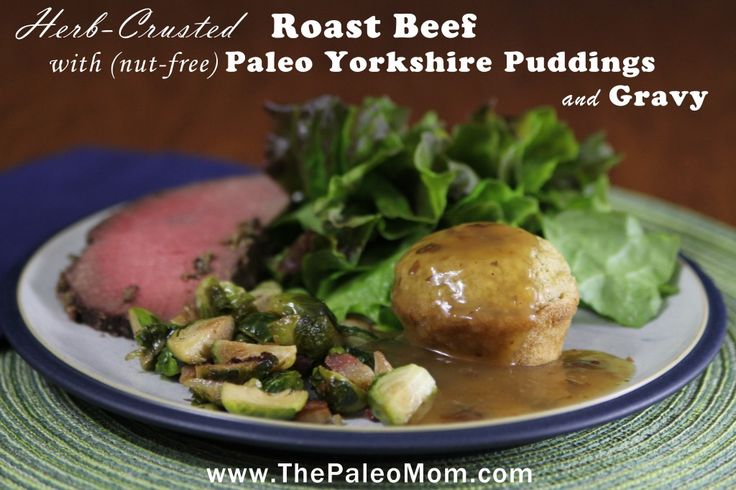 Herb-Crusted Roast Beef with Paleo Yorkshire Puddings and Gravy - The Paleo Mom