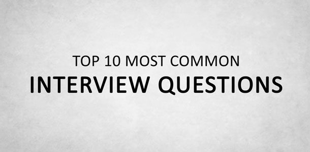 Top 10 Most frequently Asked Interview Questions with Their Answers