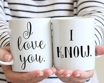 Mugs for couples Star Wars quote coffee mug Valentines Day gift Sassy Gals Wisdom I love you I know unique mug tea gifts for couples