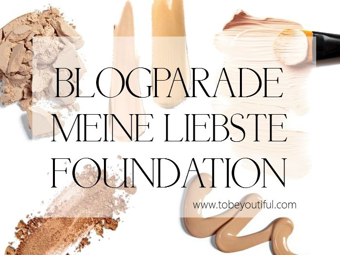 Blogparade Liebste Foundation tobeyoutiful