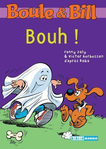 Boule et Bill - Bouh ! (Biblio Mango Boule et Bill) by Fanny Joly, http://www.amazon.ca/dp/B008E9M5YI/ref=cm_sw_r_pi_dp_vv55ub1MA17HM