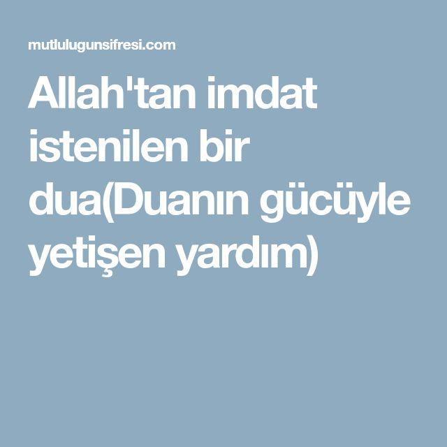 Allah'tan imdat istenilen bir dua(Duanın gücüyle yetişen yardım)