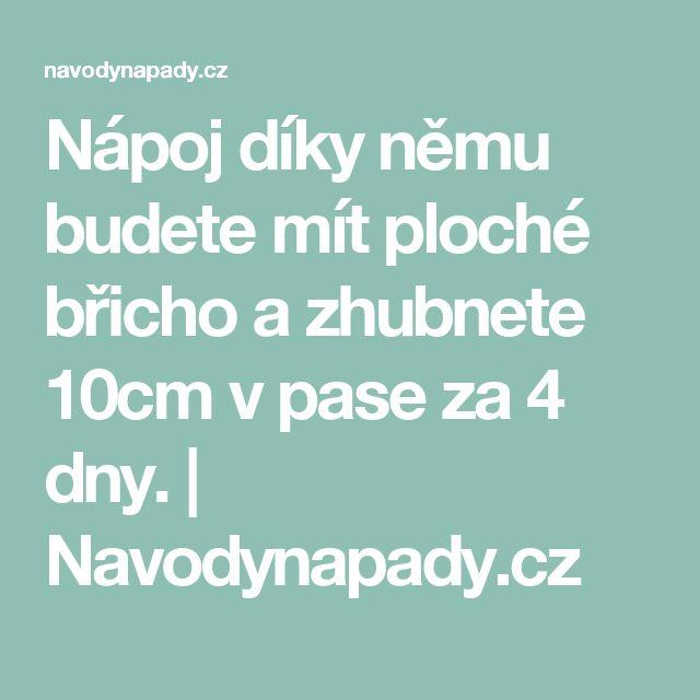 Nápoj díky němu budete mít ploché břicho a zhubnete 10cm v pase za 4 dny. | Navodynapady.cz