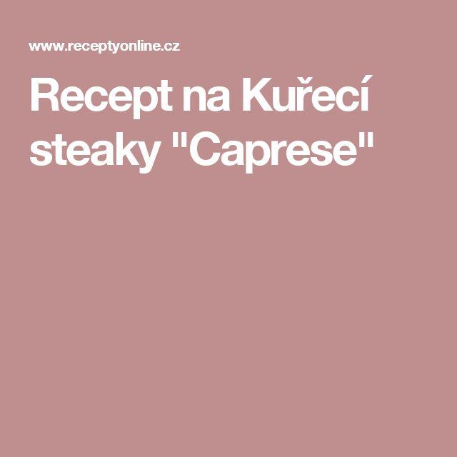"Recept na Kuřecí steaky ""Caprese"""