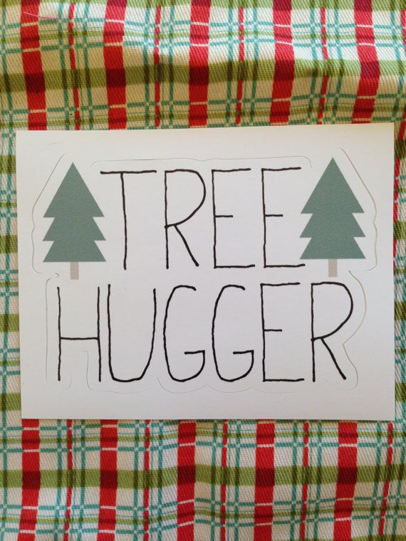 Vinyl Sticker - Tree Hugger, Nature Lover, Hiking, Forest, Hippie, Environmentalist, Funny Laptop Sticker Bumper Sticker