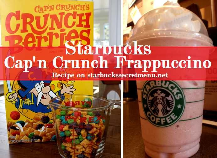 Cap'n Crunch Frappuccino: Strawberries and Creme Frappuccino Add caramel syrup, toffee syrup, hazelnut syrup