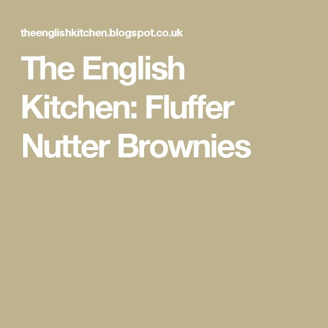 The English Kitchen: Fluffer Nutter Brownies