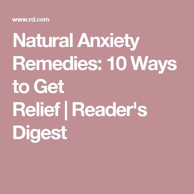 Natural Anxiety Remedies: 10 Ways to Get Relief | Reader's Digest