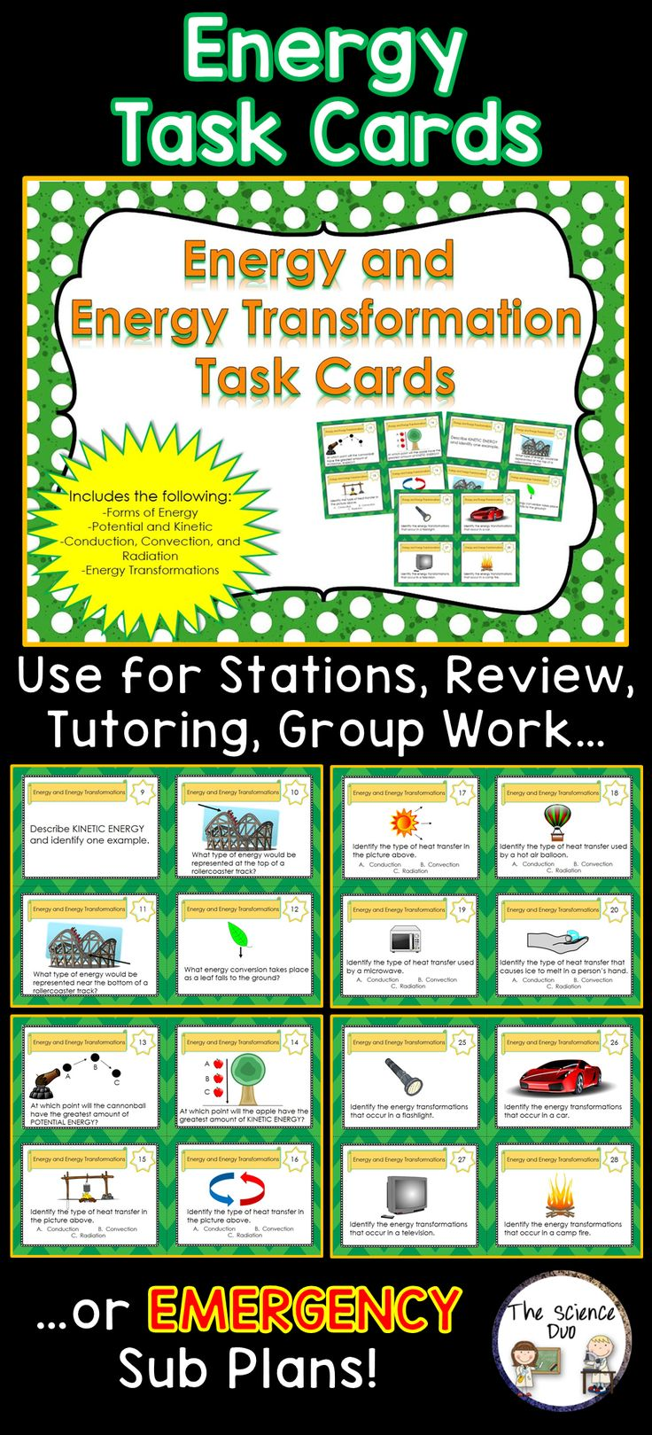 Energy and Energy Transformation Task Cards. This interactive Energy task card set contains 8 pages of cards (4 questions per page) for a total of 32 different questions. These cards are great for review, rotations, partner work, or independent study.