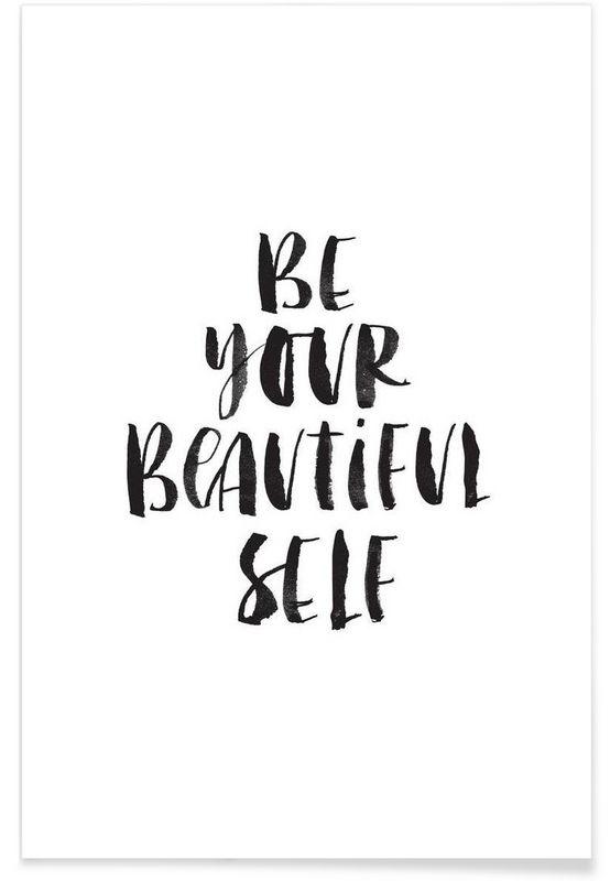 Be Your Beautiful Self als Premium Poster von THE MOTIVATED TYPE | JUNIQE