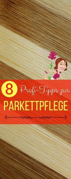 Echtholz-Parkett reinigen. Parkettpflege wie die Profis – die 8 besten Tipps | Haushaltsfee.org