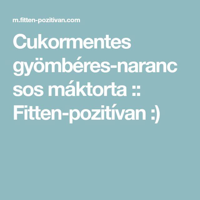 Cukormentes gyömbéres-narancsos máktorta :: Fitten-pozitívan :)