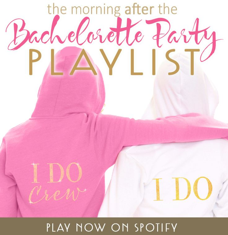 The Perfect Playlist For Morning After Bachelorette Party Gatorade Not Included