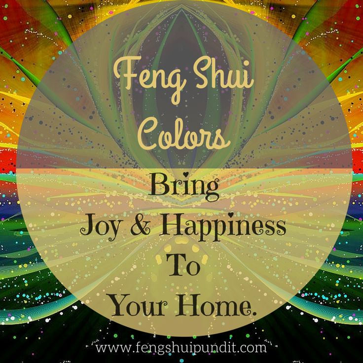 If You Re Looking To Learn Feng Shui Colors How To Use