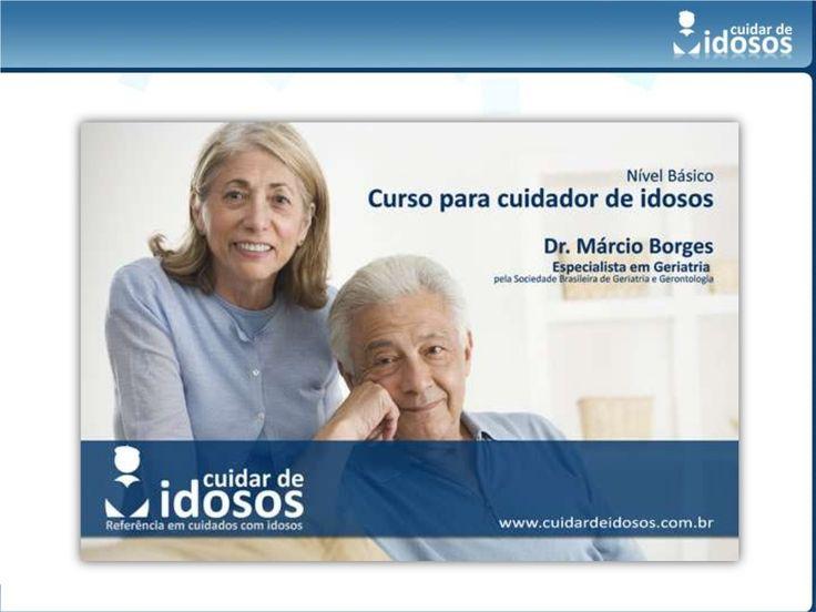 Curso cuidador de idosos - básico - aula 1 by Cuidar  de Idosos via slideshare