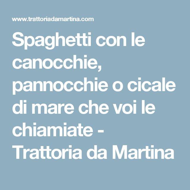 Spaghetti con le canocchie, pannocchie o cicale di mare che voi le chiamiate - Trattoria da Martina