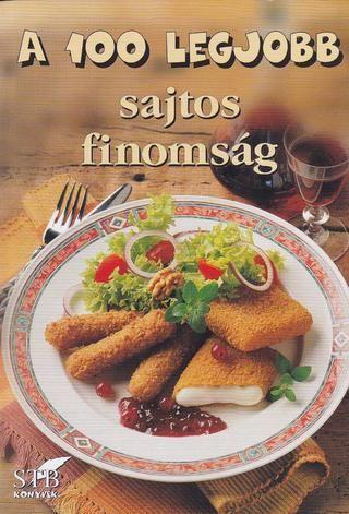 A 100 legjobb sajtos finomsag(toro elza) 2004