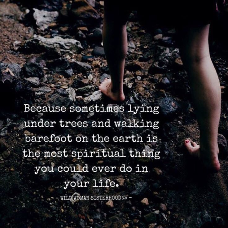 Because sometimes lying under the trees & walking barefoot on the Earth is the most spiritual thing you could ever do in your life