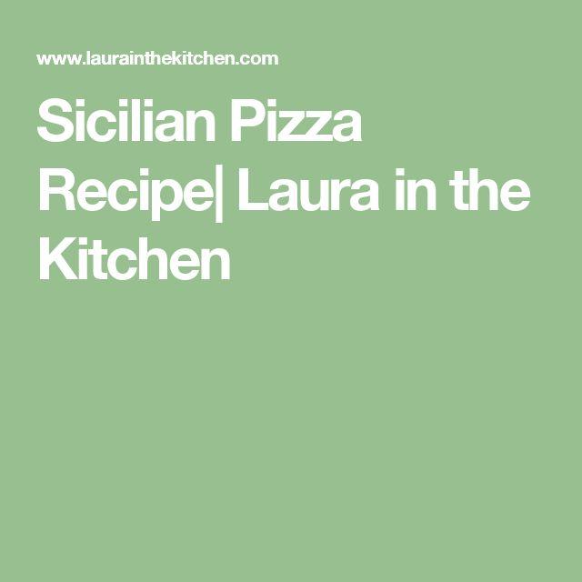 Sicilian Pizza Recipe| Laura in the Kitchen