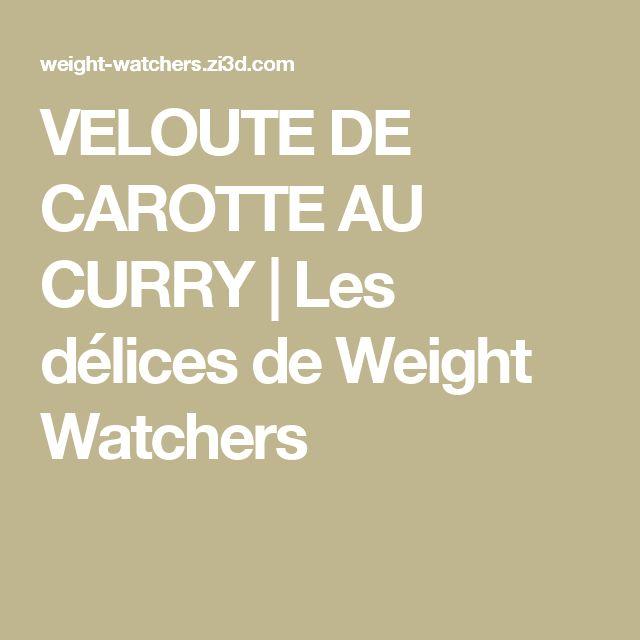VELOUTE DE CAROTTE AU CURRY   Les délices de Weight Watchers