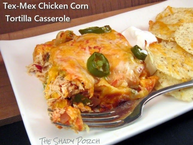 Tex-Mex Chicken Corn Tortilla Casserole